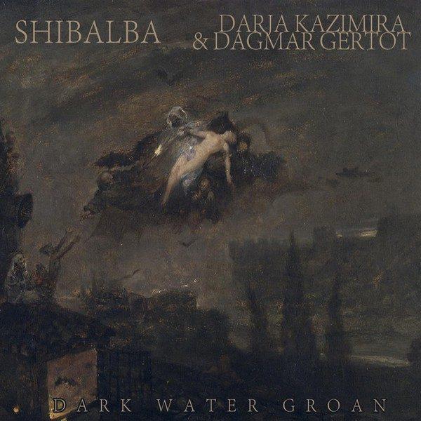Shibalba dark water groan