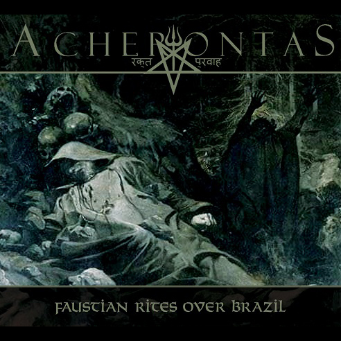 Acherontas – Faustian Rites over Brazil