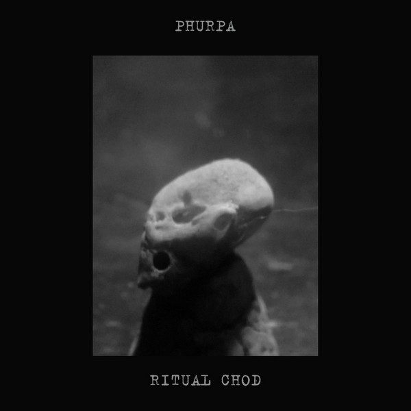Phurpa – Ritual Chod
